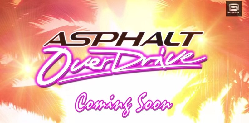 Asphalt OverDrive coming to Android, iOS, Windows and Windows Phone tomorrow